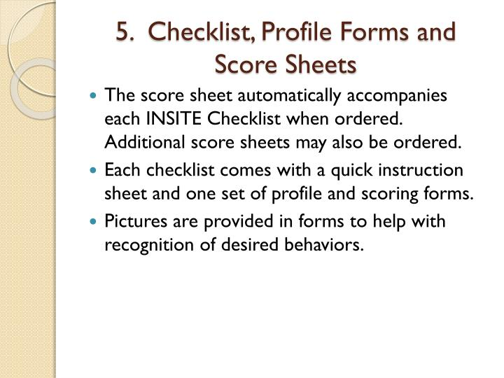 5.  Checklist, Profile Forms and Score Sheets