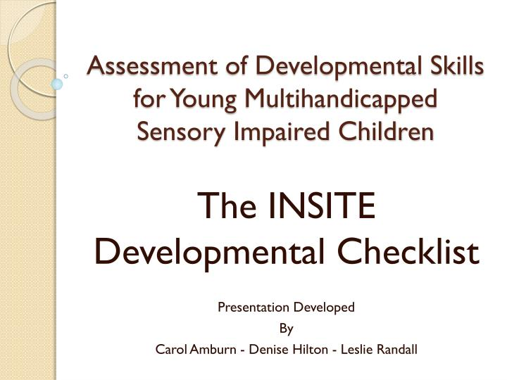 Assessment of developmental skills for young multihandicapped sensory impaired children