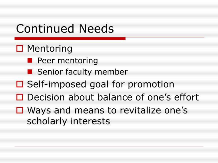 Continued Needs