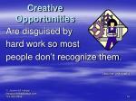 creative opportunities