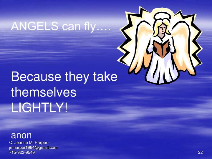 ANGELS can fly….