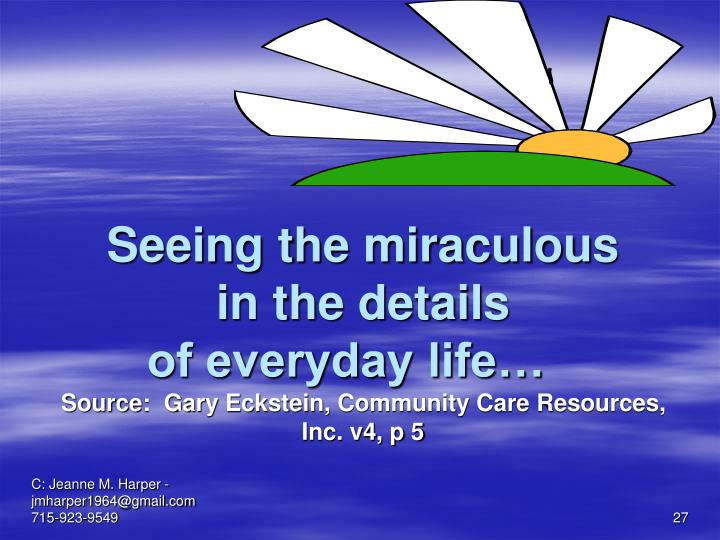Seeing the miraculous