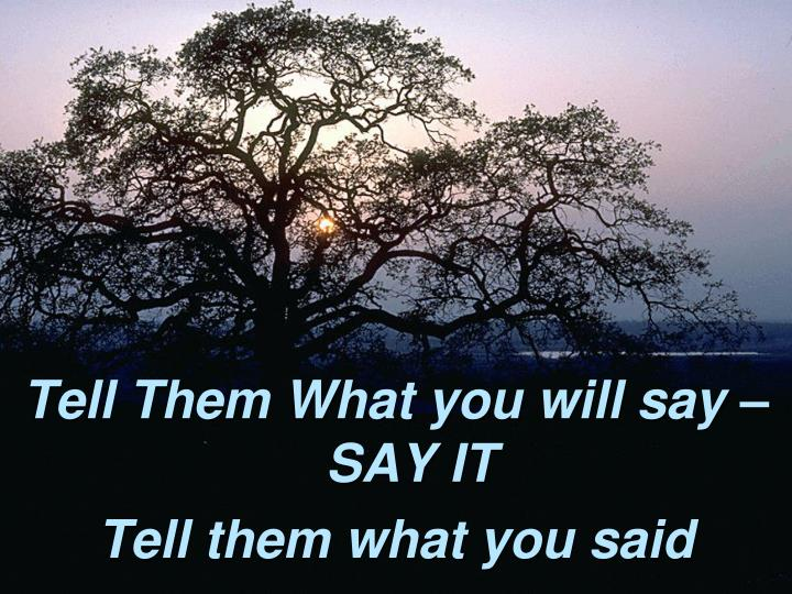 Tell Them What you will say – SAY IT