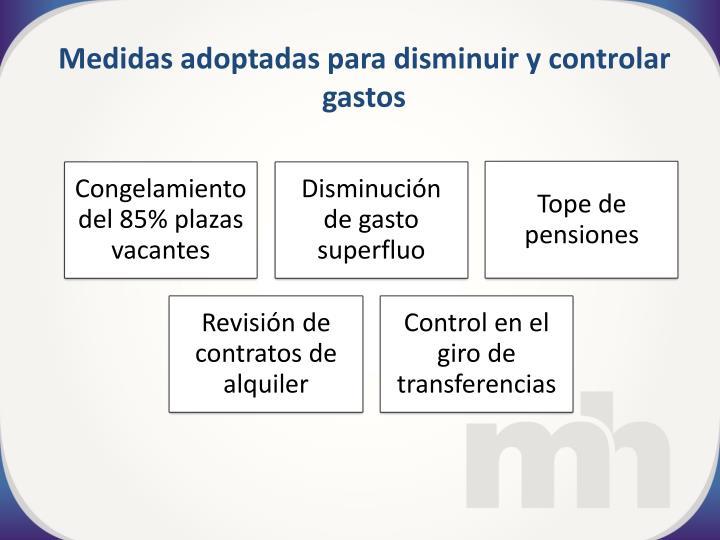Medidas adoptadas para disminuir y controlar gastos