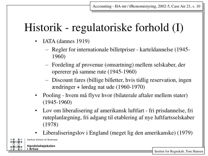 Historik - regulatoriske forhold (I)
