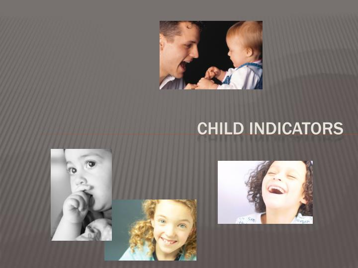 Child Indicators