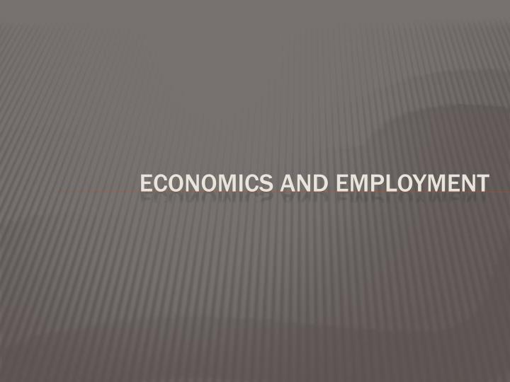 Economics and Employment