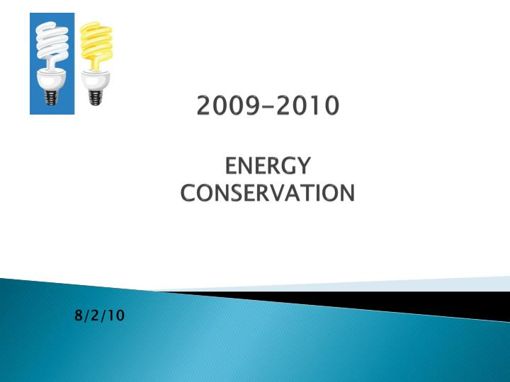 2009 2010 energy conservation