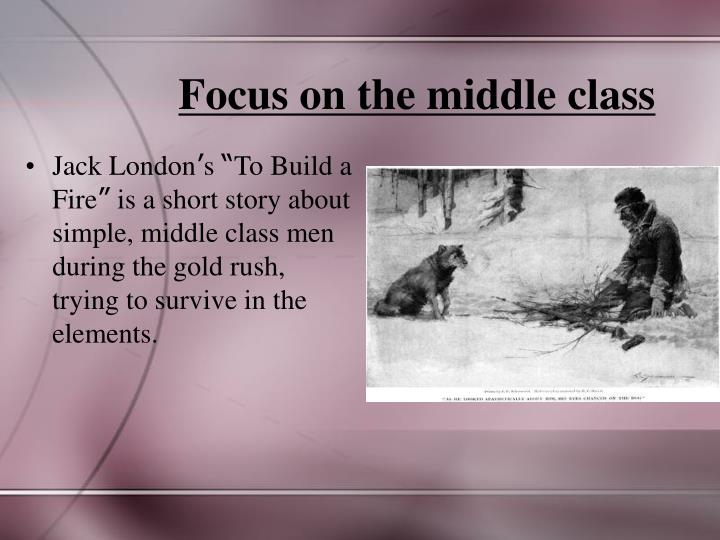 Focus on the middle class