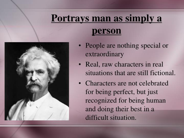 Portrays man as simply a person