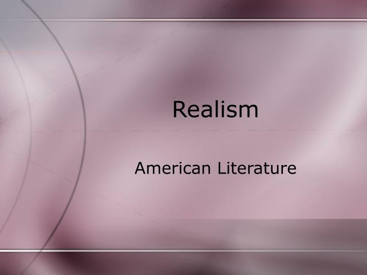 influences on literary realism in america