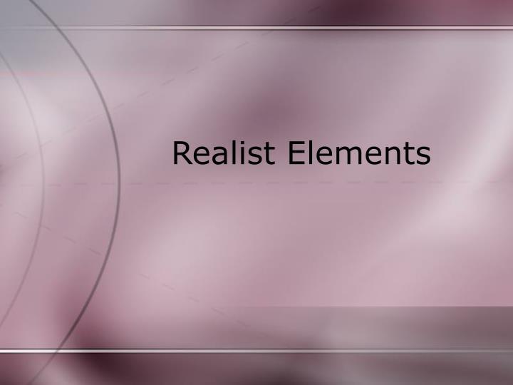 Realist Elements