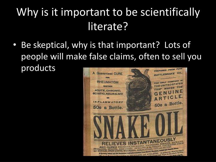 Why is it important to be scientifically literate?
