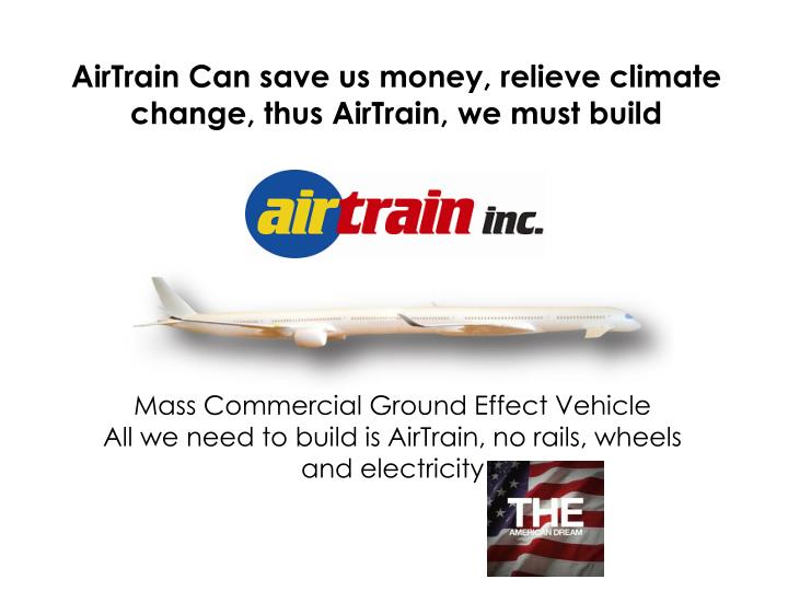 AirTrain Can save us money, relieve climate change, thus AirTrain, we must build