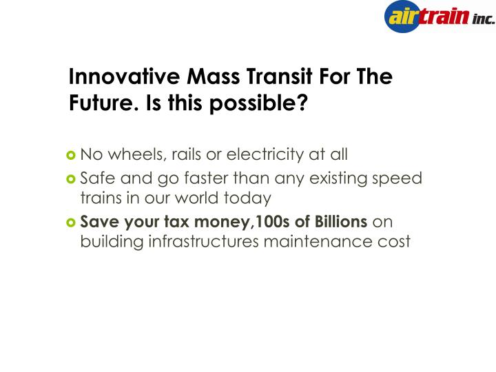 Innovative Mass Transit For The Future. Is this possible?