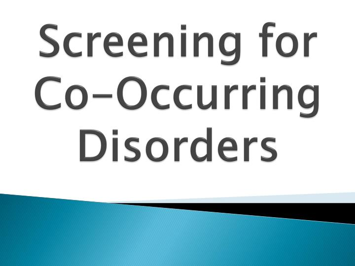 Screening for Co-Occurring Disorders