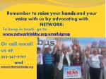 remember to rai se your hands and your voice with us by advocating with network