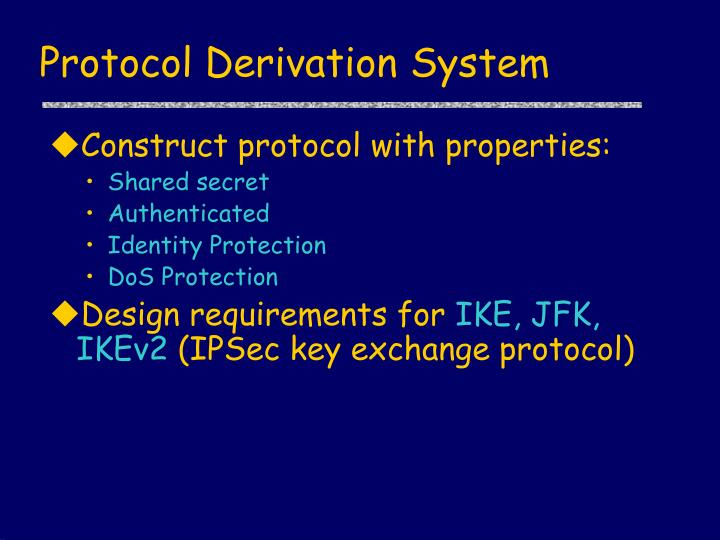 Protocol Derivation System