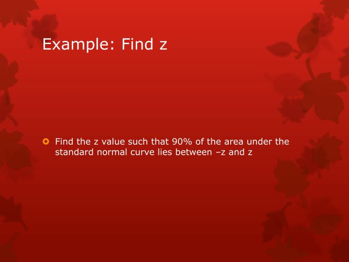 Example: Find z