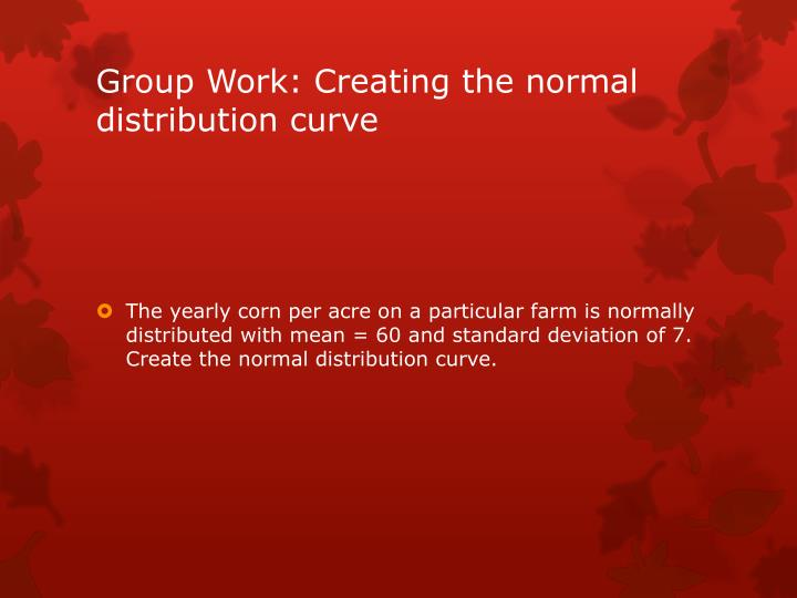Group Work: Creating the normal distribution curve