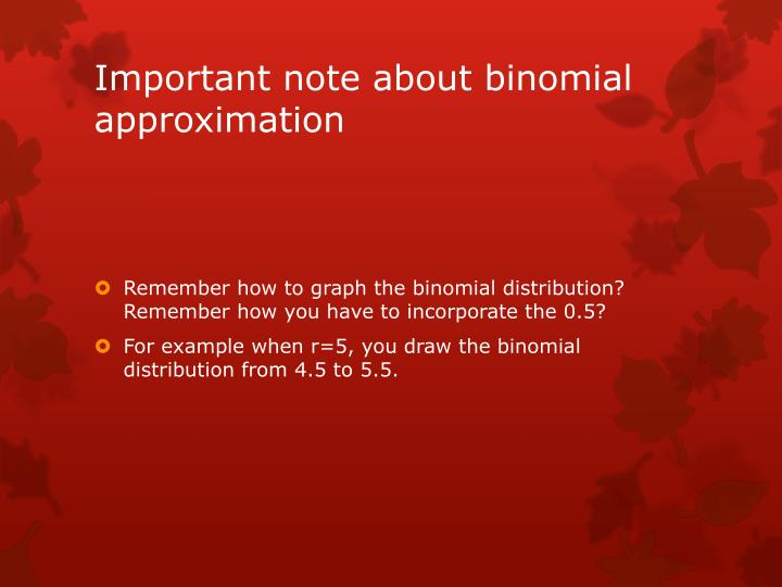 Important note about binomial approximation
