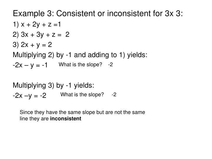 Example 3: Consistent or inconsistent for 3x 3: