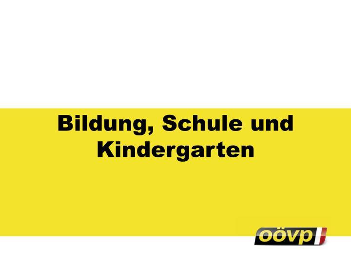Bildung, Schule und Kindergarten