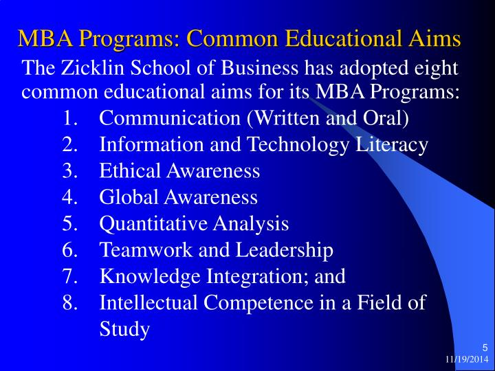 The Zicklin School of Business has adopted eight common educational aims for its MBA Programs: