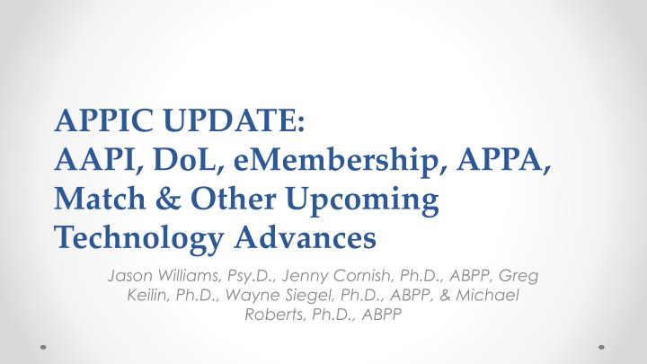 Appic update aapi dol emembership appa match other upcoming technology advances