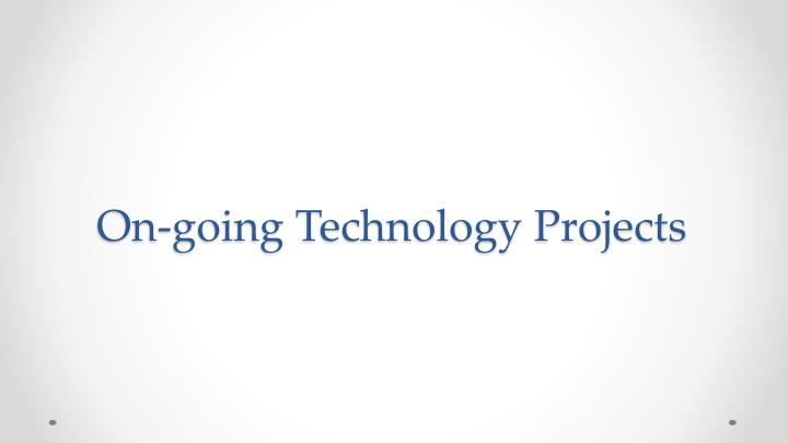 On-going Technology Projects