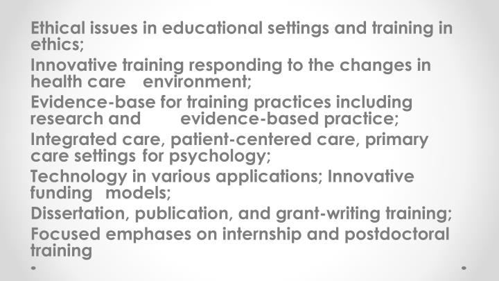 Ethical issues in educational settings and training in ethics;