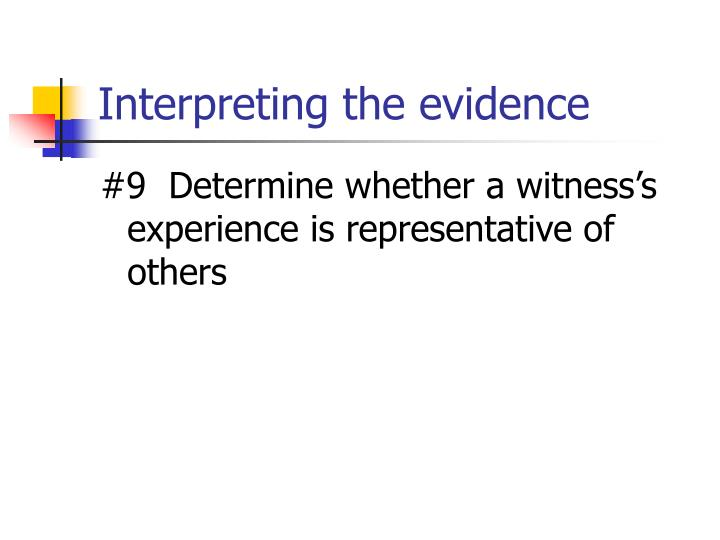 Interpreting the evidence