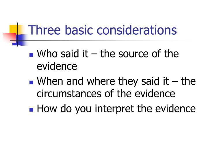 Three basic considerations