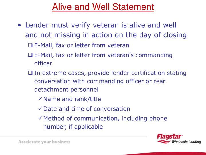 Lender must verify veteran is alive and well and not missing in action on the day of closing