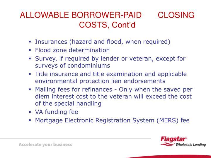 Insurances (hazard and flood, when required)