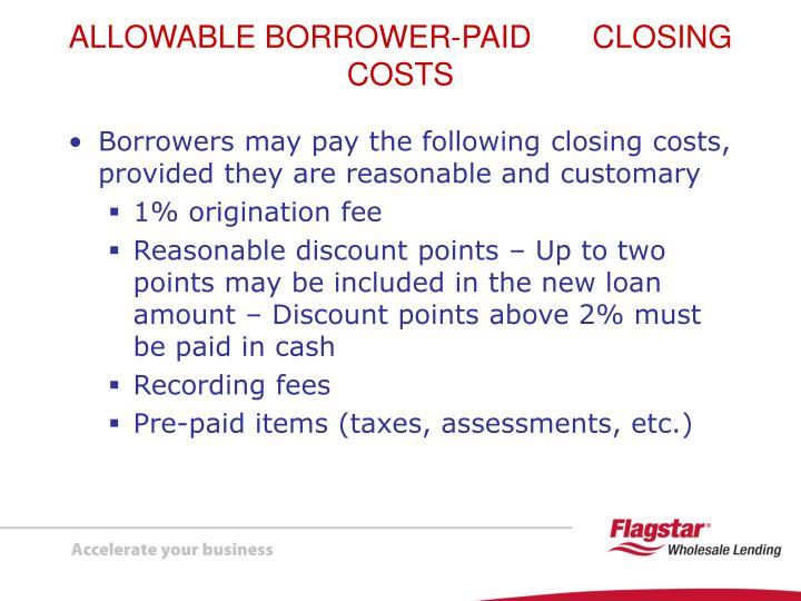 Borrowers may pay the following closing costs, provided they are reasonable and customary