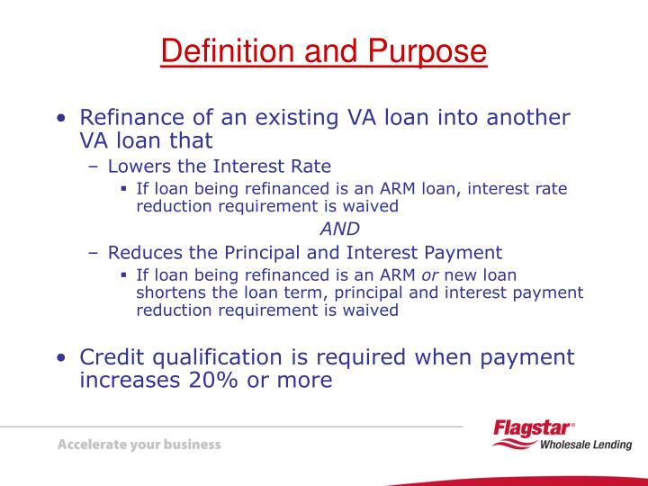 Refinance of an existing VA loan into another VA loan that