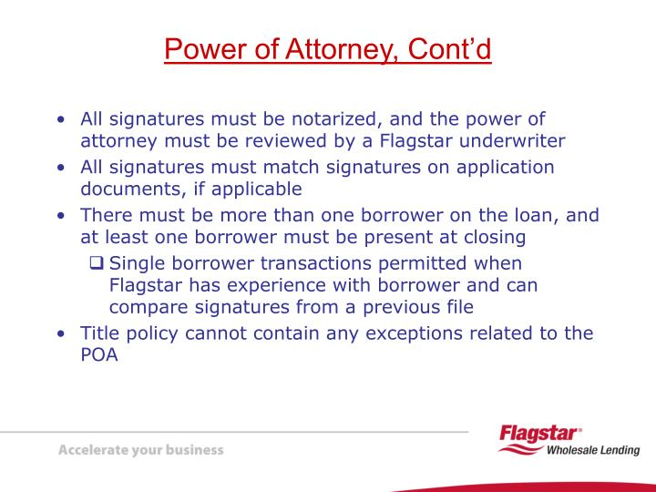All signatures must be notarized, and the power of attorney must be reviewed by a Flagstar underwriter