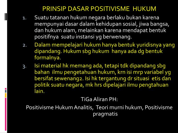 PRINSIP DASAR POSITIVISME  HUKUM