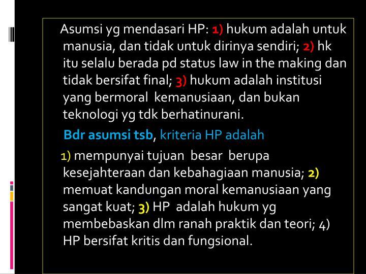 Asumsi yg mendasari HP:
