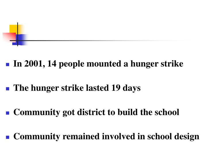 In 2001, 14 people mounted a hunger strike