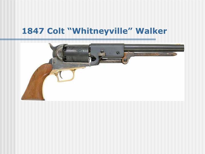 """1847 Colt """"Whitneyville"""" Walker"""