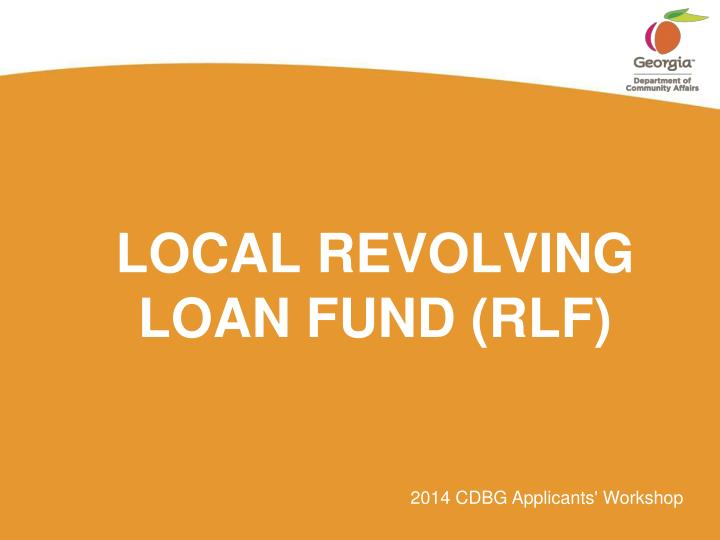 LOCAL REVOLVING LOAN FUND (RLF)