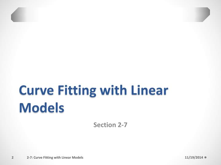 Curve fitting with linear models