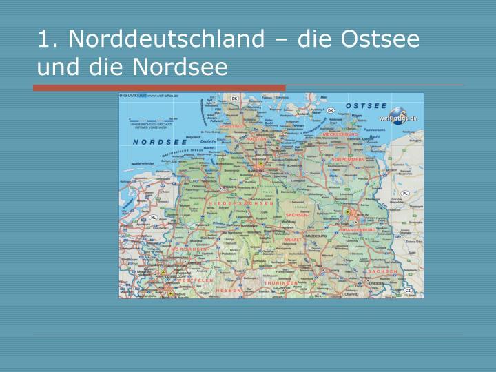 1. Norddeutschland – die Ostsee und die Nordsee