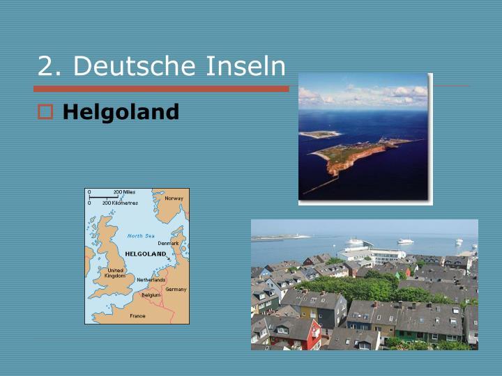 2. Deutsche Inseln