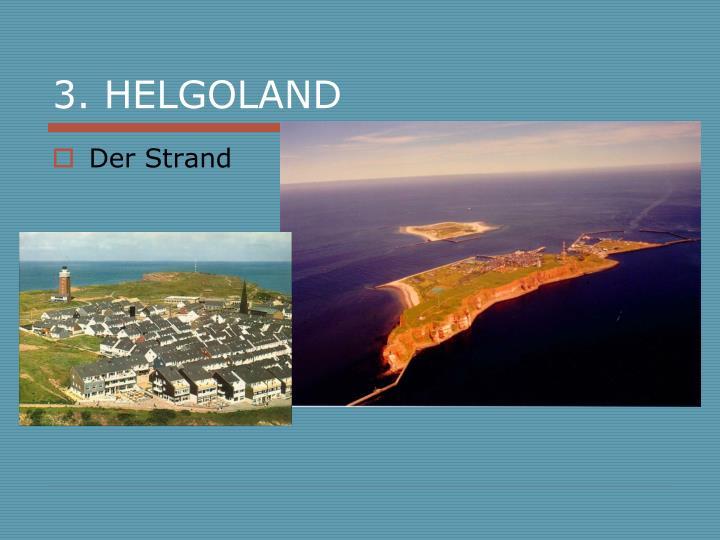 3. HELGOLAND