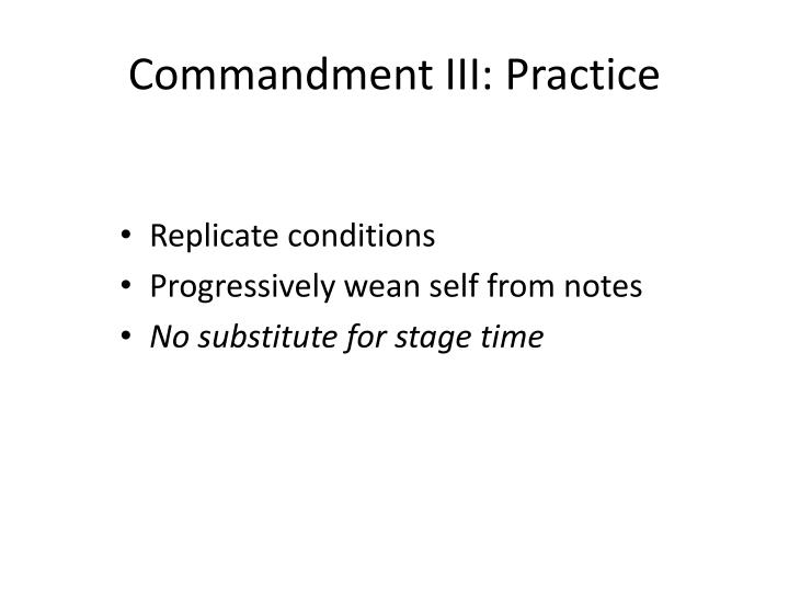 Commandment III: Practice
