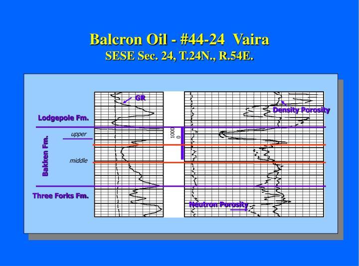 Balcron Oil - #44-24  Vaira