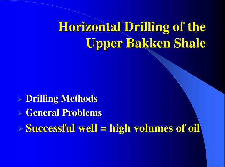 Horizontal Drilling of the Upper Bakken Shale